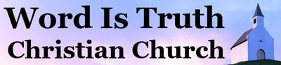 Word-Is-Truth Christian Church
